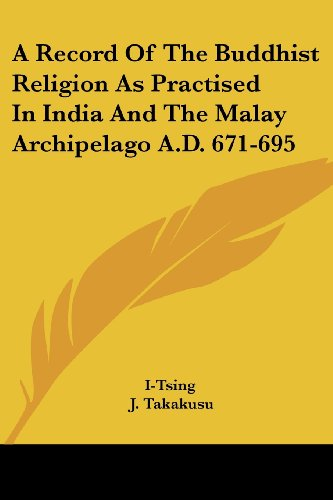 9781430443315: A Record Of The Buddhist Religion As Practised In India And The Malay Archipelago A.D. 671-695