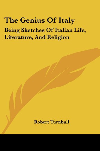 9781430443438: The Genius Of Italy: Being Sketches Of Italian Life, Literature, And Religion