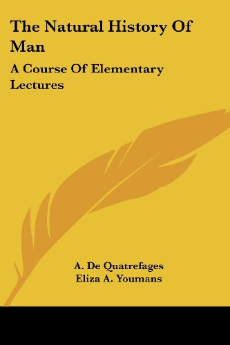 9781430443643: The Natural History Of Man: A Course Of Elementary Lectures