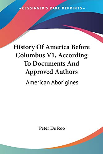 9781430443872: History Of America Before Columbus V1, According To Documents And Approved Authors: American Aborigines