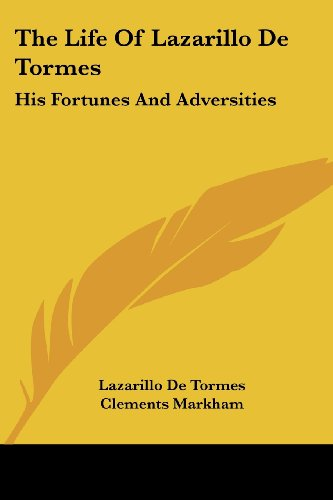 9781430444848: The Life Of Lazarillo De Tormes: His Fortunes And Adversities