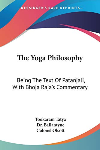 9781430446682: The Yoga Philosophy: Being The Text Of Patanjali, With Bhoja Raja's Commentary