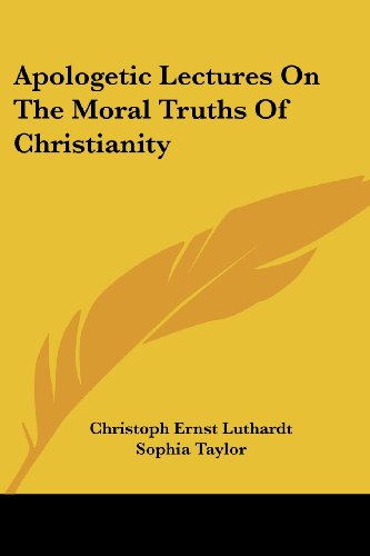 9781430449911: Apologetic Lectures on the Moral Truths of Christianity