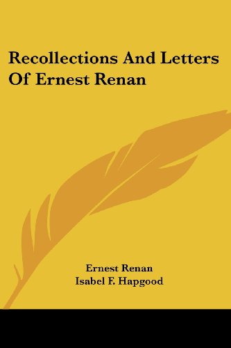 Recollections And Letters Of Ernest Renan (9781430451020) by Ernest Renan