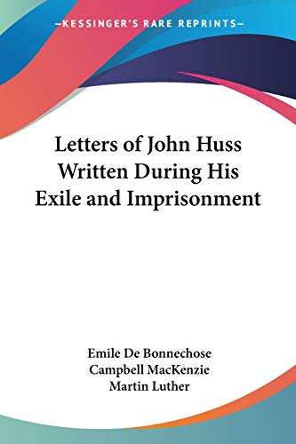 9781430451129: Letters of John Huss Written During His Exile and Imprisonment
