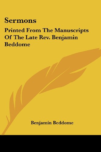 9781430452157: Sermons: Printed From The Manuscripts Of The Late Rev. Benjamin Beddome