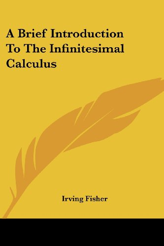 9781430453819: A Brief Introduction To The Infinitesimal Calculus