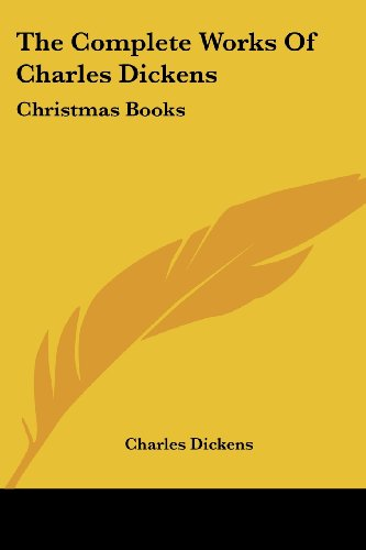 9781430456261: The Complete Works of Charles Dickens: Christmas Books