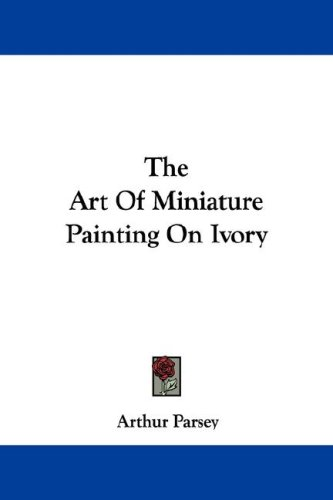 9781430457633: The Art Of Miniature Painting On Ivory