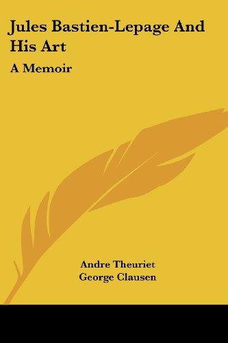 9781430457992: Jules Bastien-Lepage And His Art: A Memoir