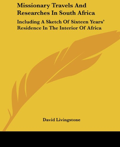 9781430461111: Missionary Travels and Researches in South Africa: Including a Sketch of Sixteen Years' Residence in the Interior of Africa