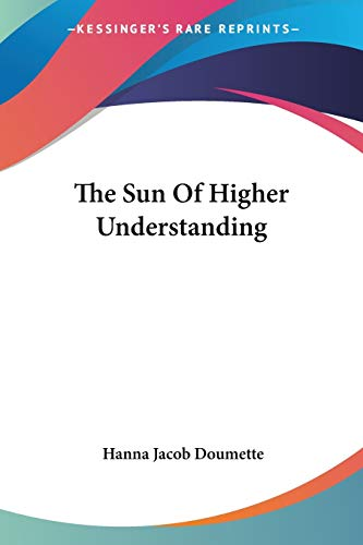 9781430461876: The Sun Of Higher Understanding