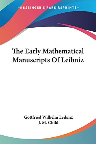 9781430463399: The Early Mathematical Manuscripts Of Leibniz