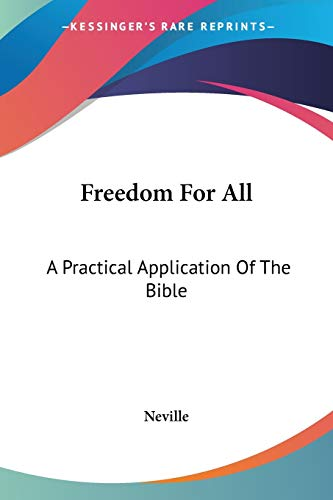 9781430465287: Freedom For All: A Practical Application Of The Bible