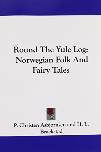 9781430467236: Round The Yule Log: Norwegian Folk And Fairy Tales