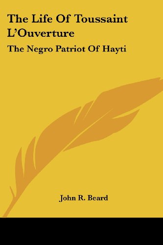 9781430469582: The Life Of Toussaint L'Ouverture: The Negro Patriot Of Hayti
