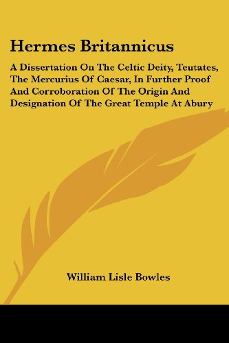 9781430473442: Hermes Britannicus: A Dissertation On The Celtic Deity, Teutates, The Mercurius Of Caesar, In Further Proof And Corroboration Of The Origin And Designation Of The Great Temple At Abury