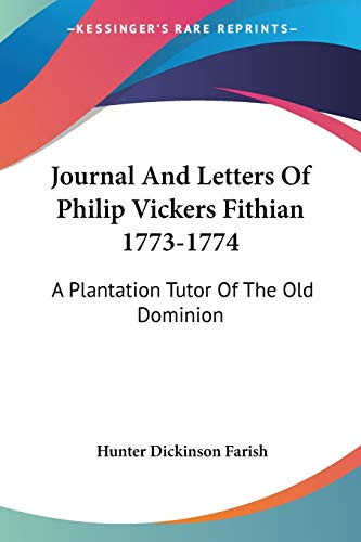 9781430474654: Journal And Letters Of Philip Vickers Fithian 1773-1774: A Plantation Tutor Of The Old Dominion