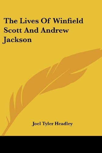 9781430479499: The Lives Of Winfield Scott And Andrew Jackson