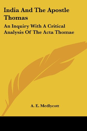 9781430483373: India And The Apostle Thomas: An Inquiry With A Critical Analysis Of The Acta Thomae
