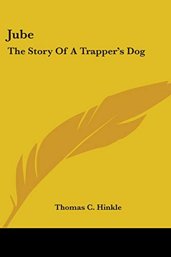 9781430483441: Jube: The Story Of A Trapper's Dog