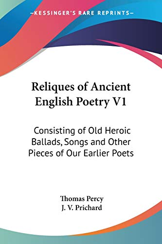 9781430483595: Reliques of Ancient English Poetry V1: Consisting of Old Heroic Ballads, Songs and Other Pieces of Our Earlier Poets
