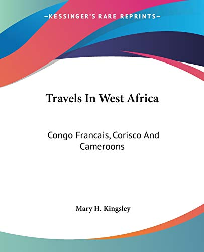 9781430488095: Travels In West Africa: Congo Francais, Corisco And Cameroons