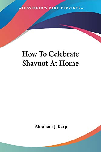 9781430488989: How To Celebrate Shavuot At Home