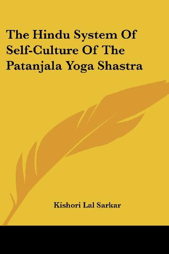 9781430492405: The Hindu System Of Self-Culture Of The Patanjala Yoga Shastra
