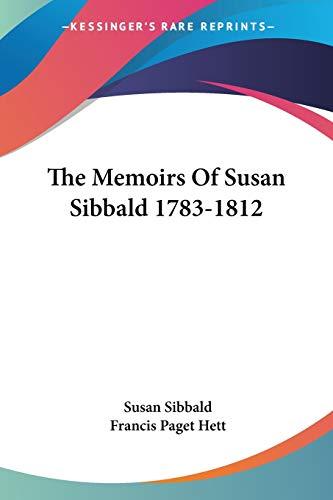9781430496984: The Memoirs Of Susan Sibbald 1783-1812
