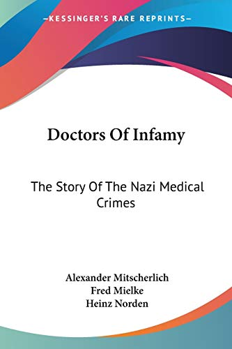 9781430498629: Doctors Of Infamy: The Story Of The Nazi Medical Crimes