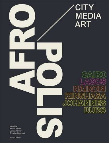 9781431403257: Afropolis: City/Media/Art