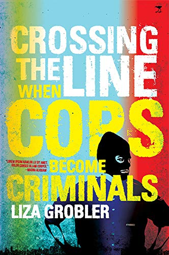 9781431408122: Crossing the Line When Cops Become Criminals