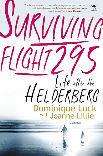 Surviving Flight 295: Life after the Helderberg: The Memoir of Dominique Luck: Lillie, Joanne