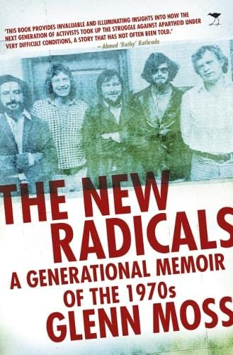 9781431409716: The New Radicals: A Generational Memoir of the 1970s
