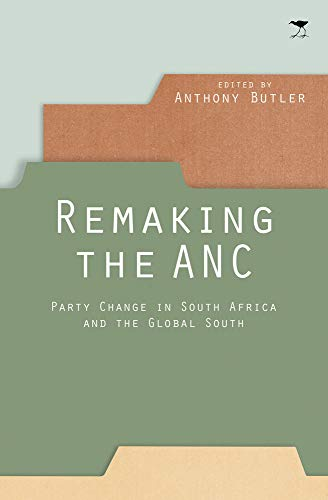 9781431420193: Remaking the ANC: Party Change in South Africa and the Global South