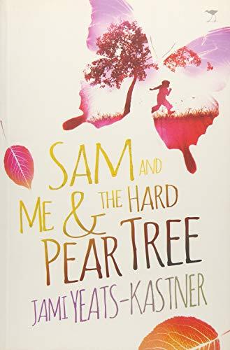 Sam and Me & the Hard Pear Tree: Jami Yeats-Kastner