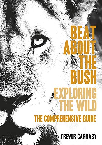 9781431420759: Beat about the Bush: Exploring the Wild – The Comprehensive Guide