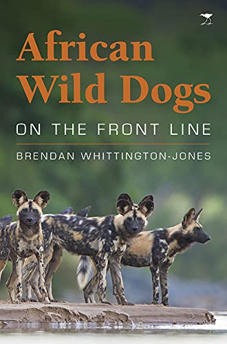 African Wild Dogs: On the Front Line