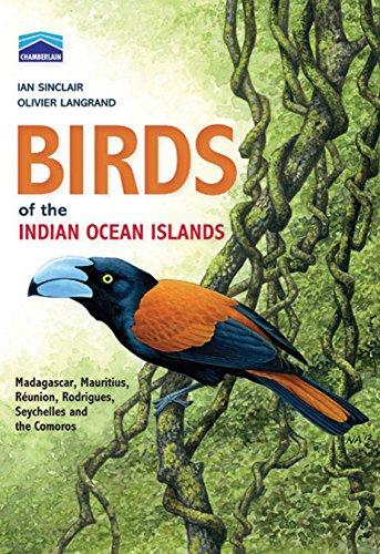 Chamberlain's Birds of the Indian Ocean Islands: Madagascar, Mauritius, Reunion, Rodrigues, ...