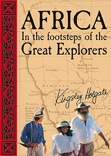 9781431702220: Africa in the Footsteps of the Great Explorers: New Edition