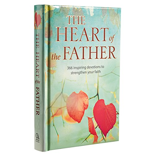 9781432112615: The Heart of the Father: 366 Inspiring Devotions to Strengthen Your Faith