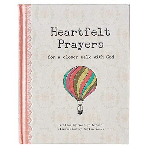 Heartfelt Prayers: for a closer walk with God: Carolyn Larsen