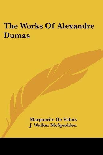 The Works of Alexandre Dumas by Marguerite: Marguerite De Valois