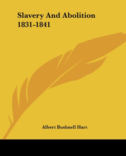 9781432501419: Slavery And Abolition 1831-1841