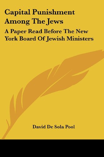9781432501891: Capital Punishment Among The Jews: A Paper Read Before The New York Board Of Jewish Ministers