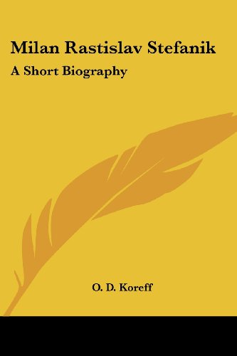 9781432502744: Milan Rastislav Stefanik: A Short Biography