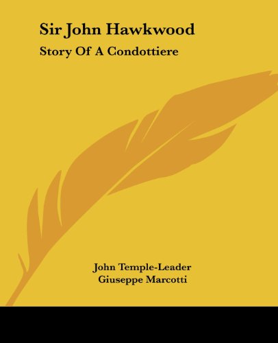 9781432505363: Sir John Hawkwood: Story Of A Condottiere