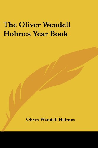 9781432506261: The Oliver Wendell Holmes Year Book