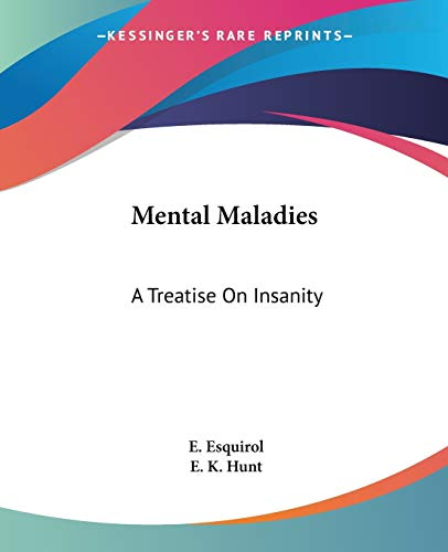 9781432508364: Mental Maladies: A Treatise On Insanity